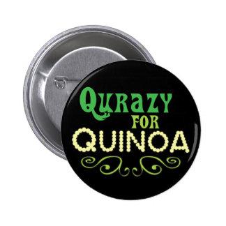 Qurazy para el © de la quinoa - lema divertido de  chapa redonda 5 cm