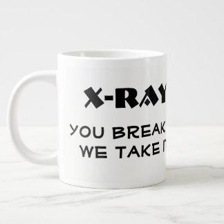 """"""" Radiografía divertida. Usted la rompe, tomamos Taza De Café Grande"""