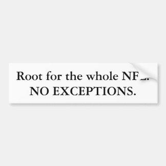 Raíz para el NFL entero NINGUNAS EXCEPCIONES Pegatina De Parachoque