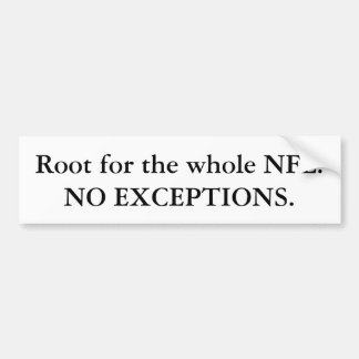 Raíz para el NFL entero. NINGUNAS EXCEPCIONES Pegatina Para Coche