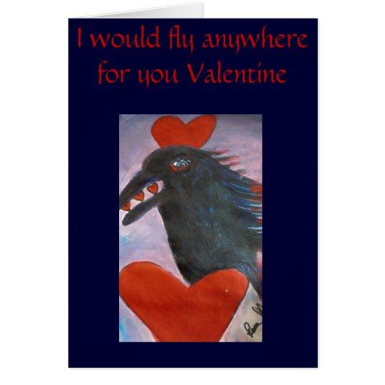 ravenvalentine, volaría dondequiera para usted el tarjeta de felicitación