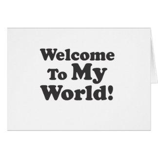 ¡Recepción a mi mundo! Tarjeta