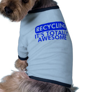 Reciclaje es impresionante azul camisetas mascota