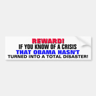 ¡RECOMPENSA! ¡La crisis Obama no dio vuelta en un  Pegatina De Parachoque