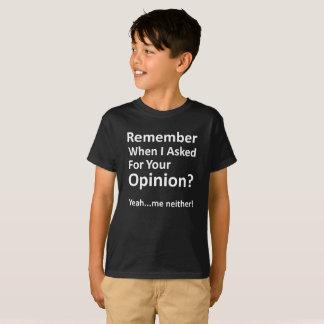 Recuerde cuando me pedí su opinión sí los NEI Camiseta