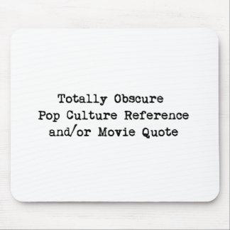 Referencia del cultura Pop y/o cita indeterminadas Alfombrilla De Ratón