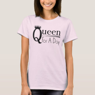 Reina por un día camiseta