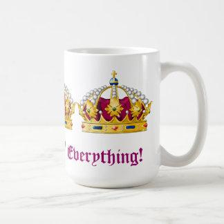 ¡Reina todo! Taza De Café
