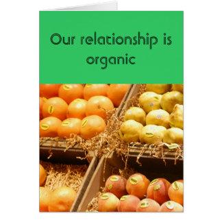 Relación/datación - nuestra relación es orgánica tarjeta de felicitación