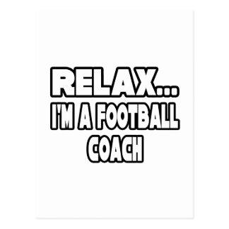 Relaje… al entrenador de fútbol tarjetas postales