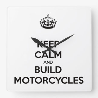 Reloj Cuadrado keep calm and build motorcycles
