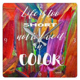 Reloj Cuadrado La vida es colorida moderno abstracto demasiado