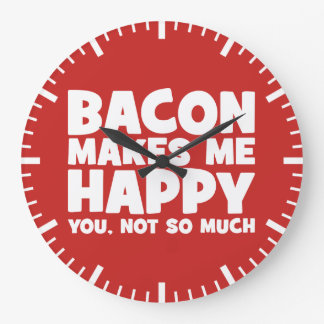 Reloj Redondo Grande El tocino me hace feliz. Usted, no tanto. -