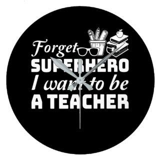Reloj Redondo Grande Olvide al super héroe que quiero ser profesor