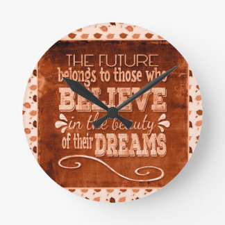 Reloj Redondo Mediano El futuro pertenece, cree en los sueños de la