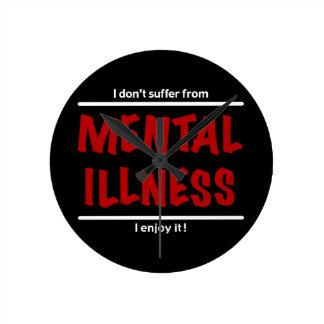 Reloj Redondo Mediano ¡No sufro de enfermedad mental, yo disfruto de