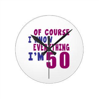 Reloj Redondo Mediano Por supuesto sé que todo soy 50