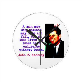 Reloj Redondo Mediano Un hombre puede morir - John Kennedy