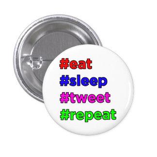 #repeat del #tweet del #sleep del #eat chapa redonda 2,5 cm