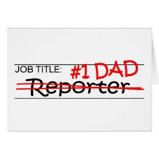 Reportero del papá del trabajo tarjeta de felicitación