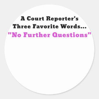 Reporteros de una corte tres palabras preferidas pegatina redonda