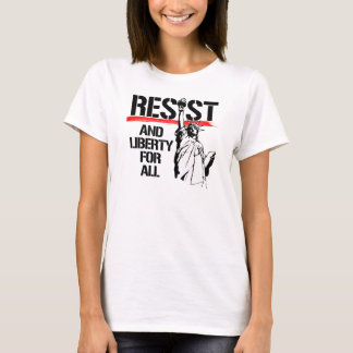 Resista y libertad para todos - resistencia y camiseta