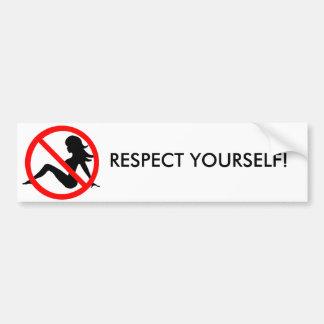 ¡Respecto usted mismo! Pegatina Para Coche