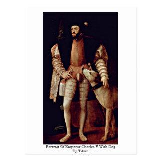 Retrato del emperador Charles V con el perro por Postal