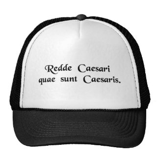 Rinda a César las cosas que son César Gorro