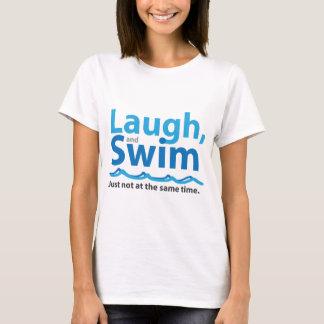 Risa y nadada… apenas no al mismo tiempo camiseta
