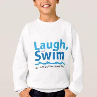 Risa y nadada… apenas no al mismo tiempo sudadera