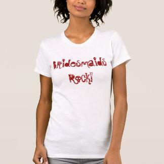 ¡Roca de las damas de honor también! Camiseta