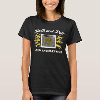 Rock-and-roll: Ruidoso y eléctrico Camiseta