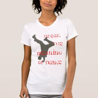 Rompa el significado de la danza camisetas