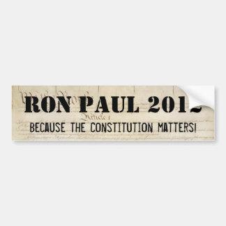 Ron Paul 2012 - Porque importa la constitución Pegatina Para Coche