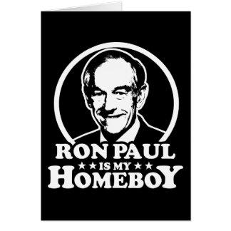Ron Paul es mi Homeboy Tarjeta De Felicitación