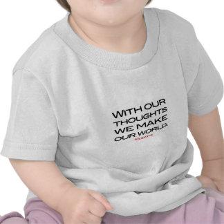 Sabiduría de Buda:  Haga nuestro mundo Camiseta