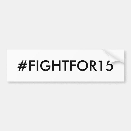 Salario mínimo #FIGHTFOR15 Pegatina Para Coche
