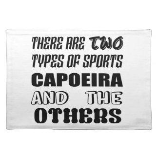 Salvamanteles Hay dos tipos de deportes Capoeira y otros