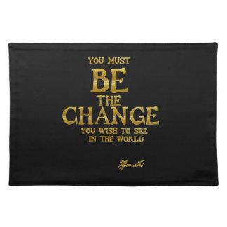 Salvamanteles Sea el cambio - cita inspirada de la acción de