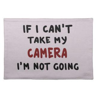 Salvamanteles Si no puedo tomar mi cámara…