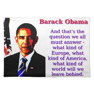 Salvamanteles Y ésa es la pregunta - Barack Obama