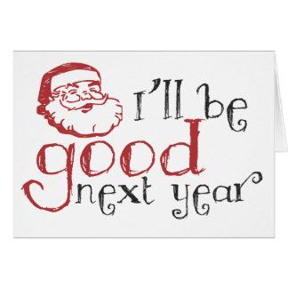 ¡Santa, seré bueno el próximo año! Tarjeta De Felicitación
