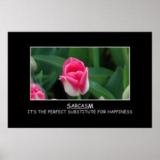 Sarcasmo: el substituto perfecto para la felicidad póster