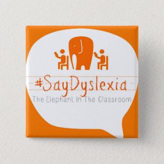 """#SayDyslexia 2"""" botón cuadrado"""