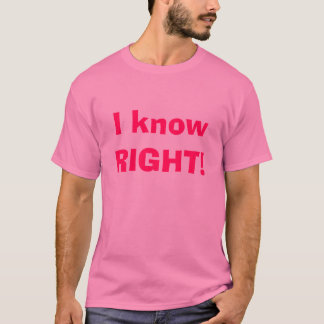 ¡Sé A LA DERECHA! Camiseta