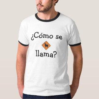 ¿SE de Cómo del ¿, llama? Camisetas