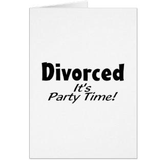 Se divorcia le el tiempo del fiesta tarjeta de felicitación