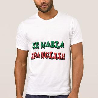 SE Habla Spanglish Camiseta