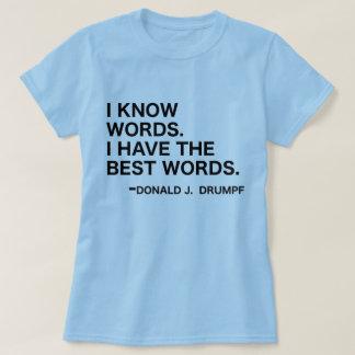 Sé las palabras - Donald J. Drumpf Camiseta